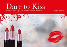 e book - Dare To Kiss - With Natural Lip Care Products and Cosmetics